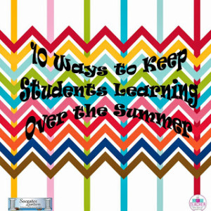 10 Things to keep students learning throughout the summer 8x8 Cover