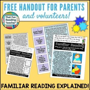 Th1 Familiar Reading explained! Free handout for parents and volunteers by ThatFunReadingTeacher